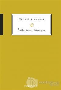 Haiku Yazar Salyangoz