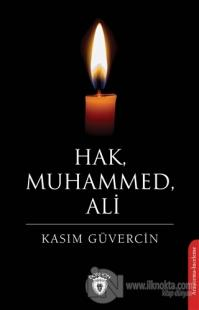 Hak, Muhammed, Ali