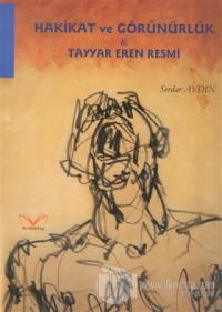 Hakikat ve Görünürlük - Tayyar Eren Resmi