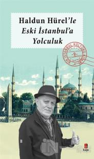 Haldun Hürel'le Eski İstanbul'a Yolculuk
