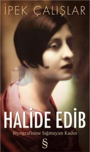 Halide Edib - Biyografisine Sığmayan Kadın - İmzalı