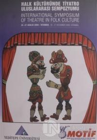 Halk Kültüründe Tiyatro Uluslararası Sempozyumu