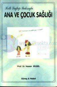 Halk Sağlığı Bakışıyla Ana ve Çocuk Sağlığı Nazan Bilgel