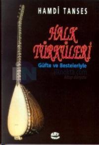 Halk Türküleri Güfte ve Besteleriyle