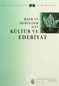 Halk ve Sosyalizm İçin Kültür ve Edebiyat Bütün Eserleri