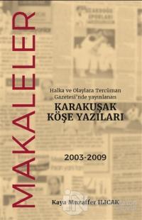 Halka ve Olaylara Tercüman Gazetesi'nde Yayınlanan Karakuşak Köşe Yazıları - Makaleler