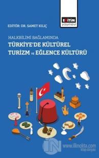 Halkbilimi Bağlamında Türkiye'de Kültürel Turizm ve Eğlence Kültürü