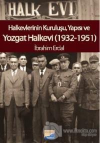 Halkevlerinin Kuruluşu, Yapısı ve Yozgat Halkevi