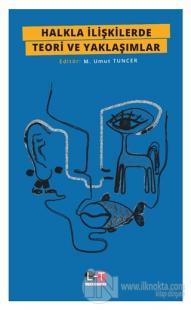 Halkla İlişkilerde Teori ve Yaklaşımlar M. Umut Tuncer