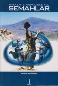 Halktan Hakk'a Giden Yol Semahlar
