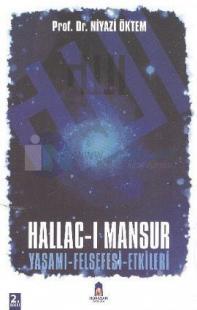 Hallac-ı Mansur Yaşamı,Felsefesi,Etkileri