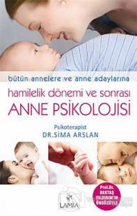 Hamilelik Dönemi ve Sonrası Anne Psikolojisi