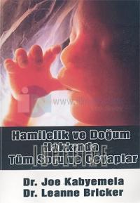 Hamilelik ve Doğum Hakkında Tüm Soru ve Cevaplar