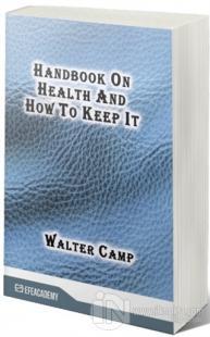 Handbook On Health And How To Keep It