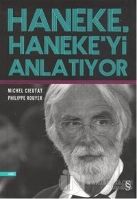 Haneke, Haneke'yi Anlatıyor