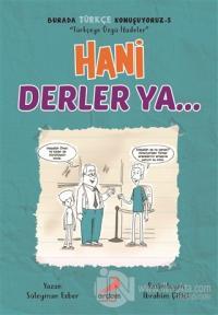 Hani Derler Ya... - Burada Türkçe Konuşuyoruz 5