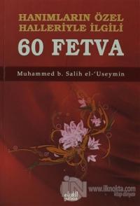 Hanımların Özel Halleriyle İlgili 60 Fetva