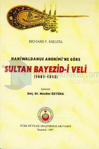 Haniwaldanus Anonimi'ne Göre Sultan Bayezid-i Veli (1481-1512)