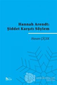 Hannah Arendt: Şiddet Karşıtı Söylem