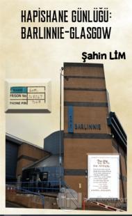 Hapishane Günlüğü: Barlinnie-Glasgow Şahin Lim