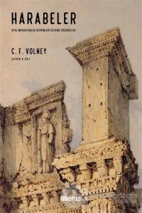Harabeler veya İmparatorluk Devrimleri Üzerine Düşünceler C. F. Volney