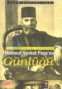 Harbiye Nazırı Sadrazam Mahmut Şevket Paşa'nın Günlüğü