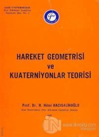 Hareket Geometrisi ve Kuaterniyonlar Teorisi