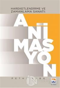 Hareketlendirme ve Zamanlama Sanatı: Animasyon