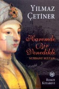 Haremde Bir Venedikli Nurbanu Sultan