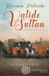 Haremin Padişahı Valide Sultan