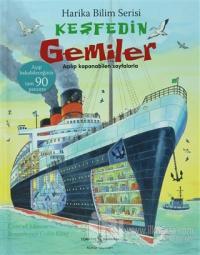 Harika Bilim Serisi - Keşfedin Gemiler (Ciltli)