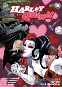 Harley Quinn Cilt 3: Öp Öp Vur Bıçakla