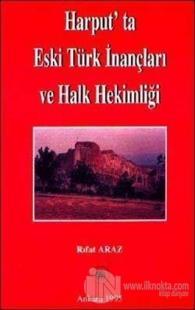 Harput'ta Eski Türk İnançları ve Halk Hekimliği