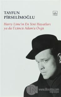 Harry Lime'in En Yeni Hayatları Ya Da Üçüncü Adam'a Övgü