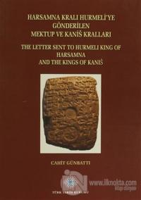 Harsamna Kralı Hurmeli'ye Gönderilen Mektup ve Kanis Kralları / The Letter Sent to Hurmeli King of Harsamna and The Kings of Kanis