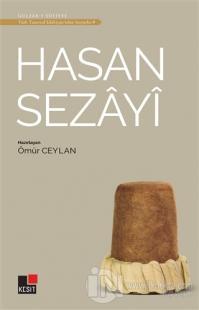 Hasan Sezayi - Türk Tasavvuf Edebiyatı'ndan Seçmeler 9 Ömür Ceylan