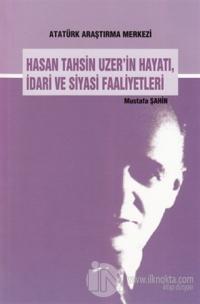 Hasan Tahsin Uzer'in Hayatı İdari ve Siyasi Faaliyetleri