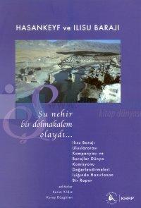 Hasankeyf Ve Ilısu Barajı ''Şu Nehir Bir Dolmakalem Olsaydı...'' %10 i
