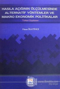 Hasıla Açığının Ölçülmesinde Alternatif Yöntemler ve Makro Ekonomik Politikalar