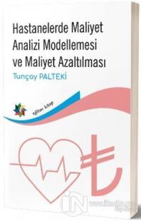 Hastanelerde Maliyet Analizi Modellemesi ve Maliyet Azaltılması