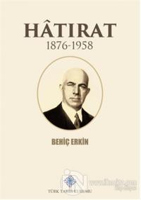 Hatırat 1876-1958 (Ciltli)