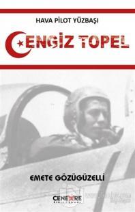 Hava Pilot Yüzbaşı Cengiz Topel