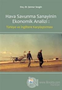 Hava Savunma Sanayinin Ekonomik Analizi: Türkiye ve İngiltere Karşılaştırılması
