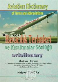 Havacılık Terimleri ve Kısaltmalar Sözlüğü / Aviation Dictionary of Terms and Abbreviations