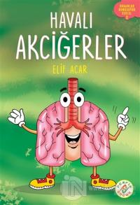 Havalı Akciğerler - Organlar Konuşuyor Serisi 3 Elif Acar