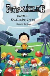 Hayalet Kalecinin Gizemi - Futbolikler 3 (Ciltli)