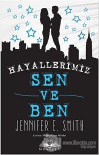 Hayallerimiz Sen ve Ben - Özel Seri Jennifer E. Smith