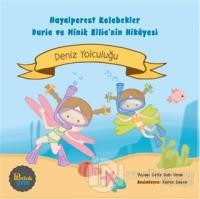 Hayalperest Kelebekler Durie ve Minik Ellie'nin Hikayesi-Deniz Yolculuğu