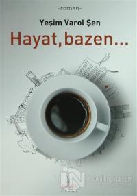 Hayat, Bazen...