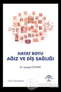 Hayat Boyu Ağız ve Diş Sağlığı
